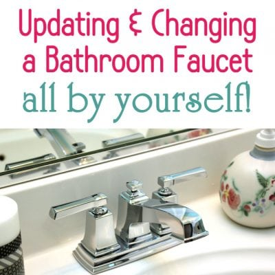 How to Update & Change a Bathroom Faucet