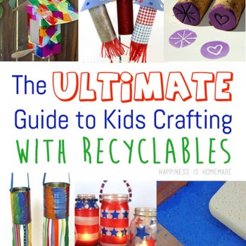 The-Ultimate-Guide-to-Kids-Crafting-With-Recyclables 1