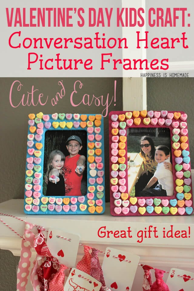 Kids Craft Candy Heart Frames Happiness Is Homemade