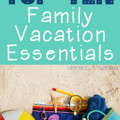 Top Ten Family Vacation Essentials