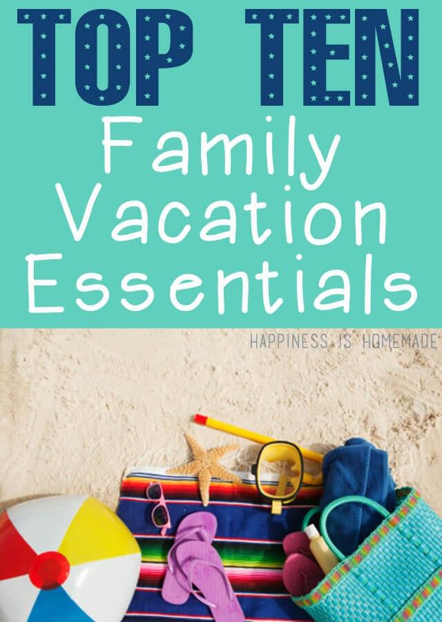 Top Ten Family Vacation Essentials