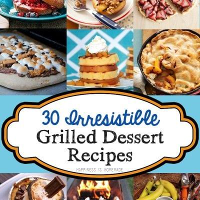 30 Irresistible Grilled Dessert Recipes