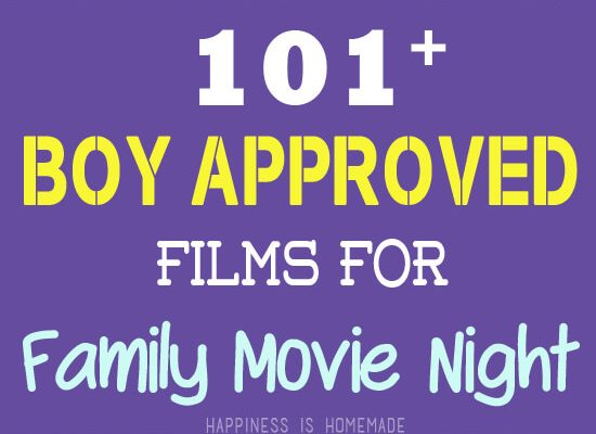 101 Boy Approved Films for Family Movie Night