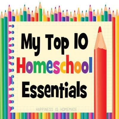 My Top 10 Homeschool Essentials