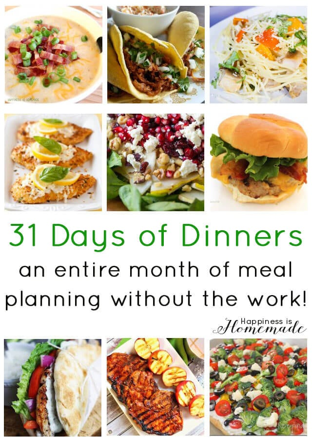 Meal Planning 31 Days Of Dinner Recipes Ideas Happiness Is Homemade
