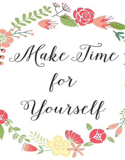 Make Time for Yourself Free Printable