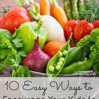 10 Easy Ways to Get Your Kids to Eat More Vegetables