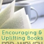 Encouraging + Uplifting Books for Women