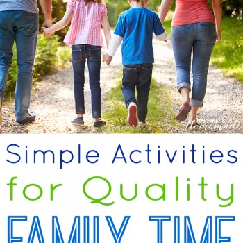 Simple Activities for Quality Family Time on HappinessisHomemade.com