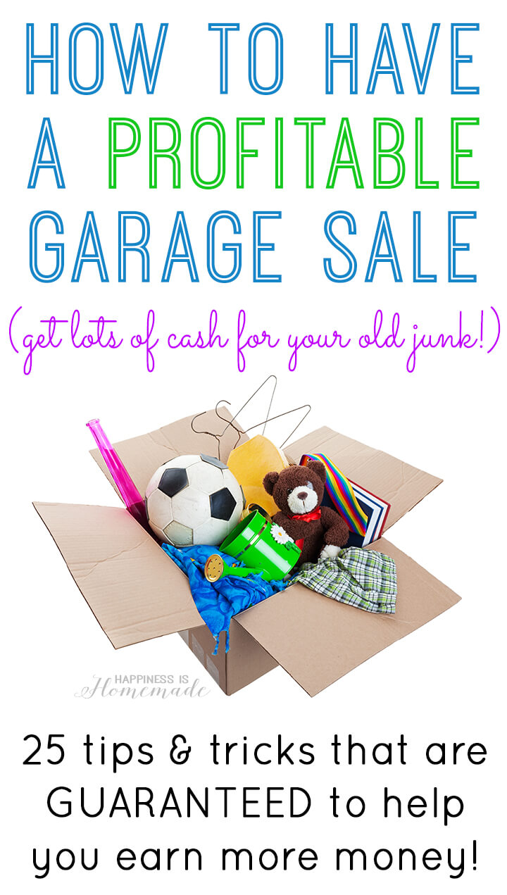 How to have a profitable garage sale and earn lots of cash for your old stuff! 25 tips and tricks guaranteed to help you make more money!