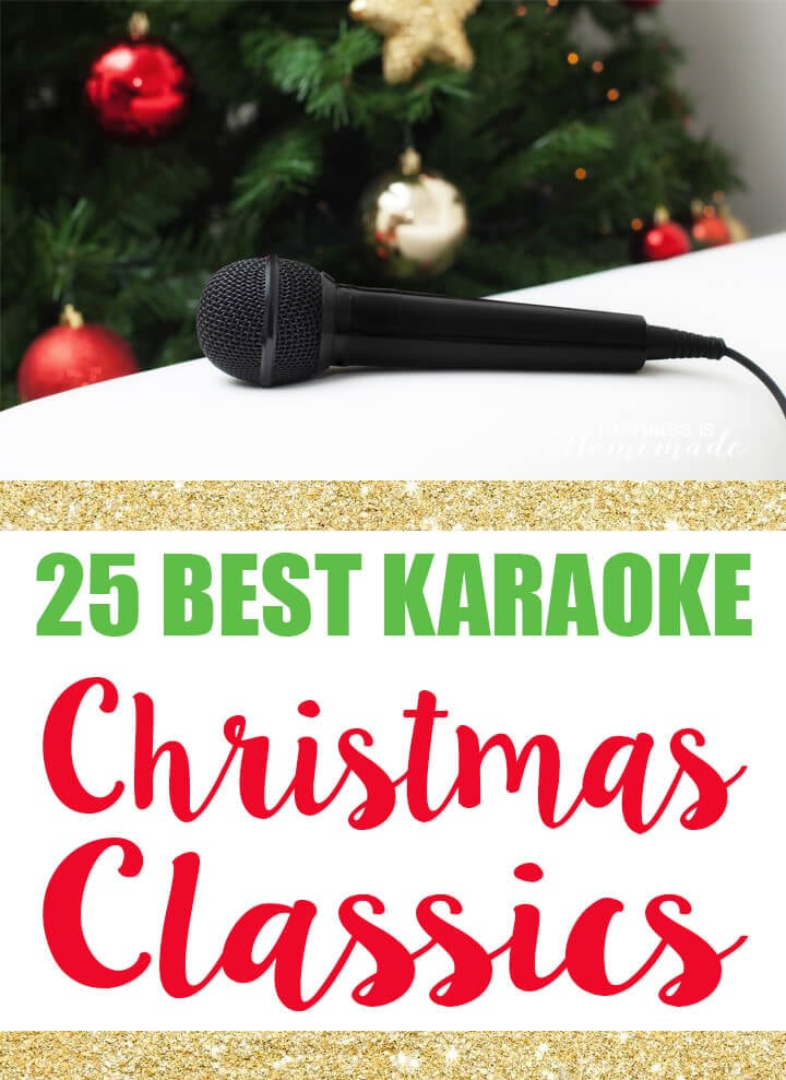 25 Best Karaoke Christmas Songs - Happiness is Homemade