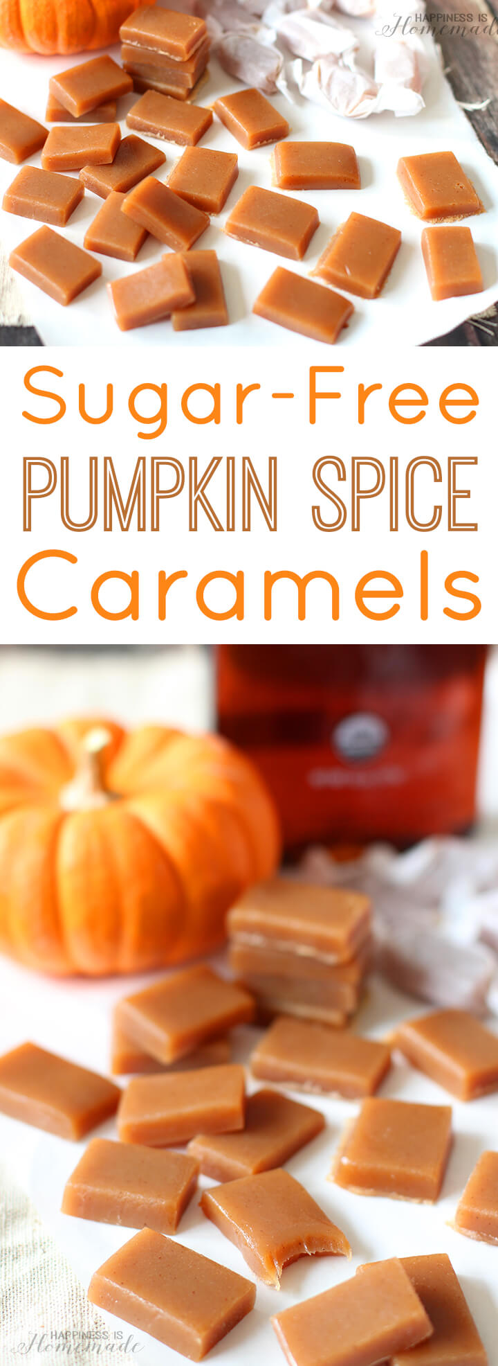 No Sugar Added Pumpkin Spice Caramels Happiness Is Homemade