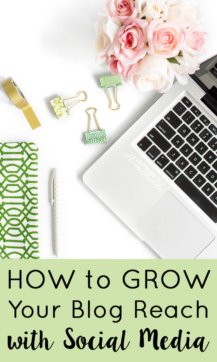 How to Grow Your Blog Reach with Social Media