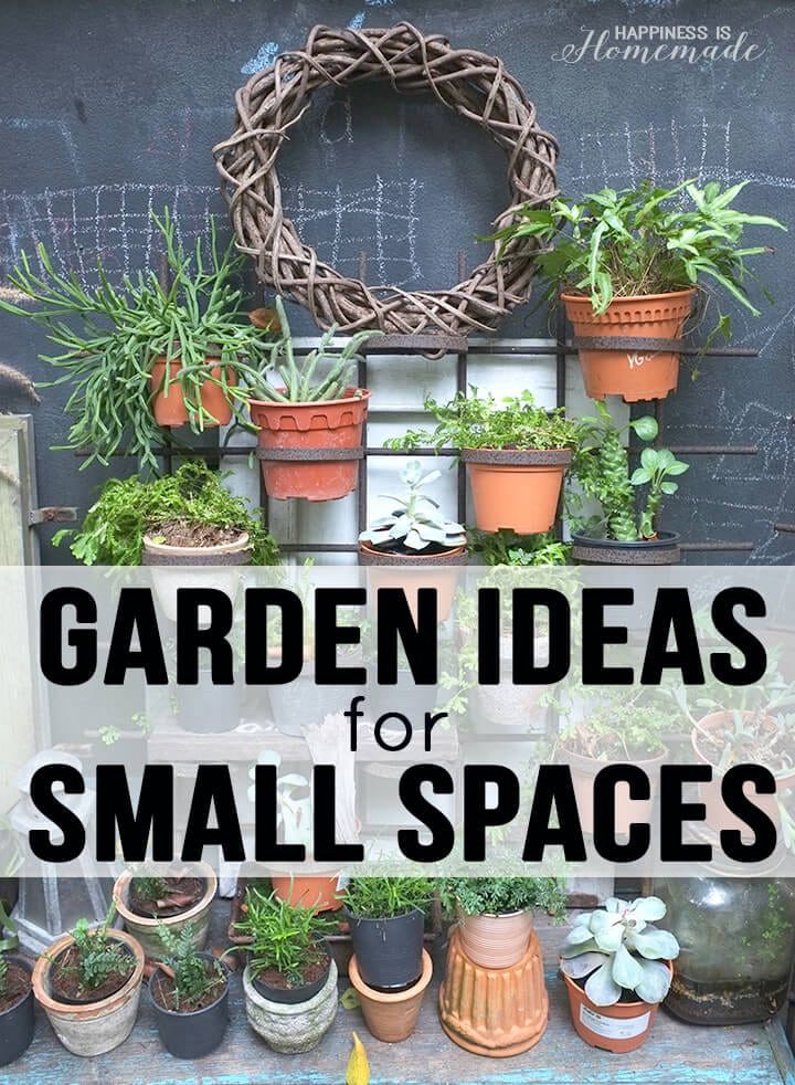 20 garden ideas for small spaces happiness is homemade for Small area planting ideas