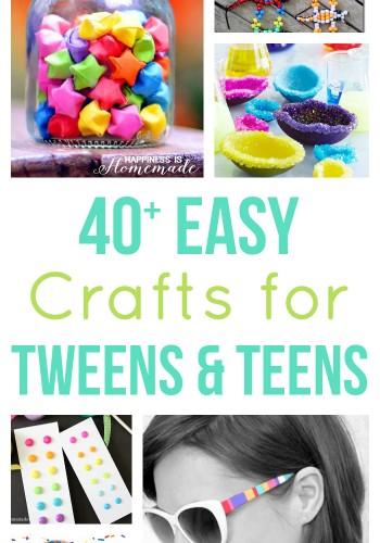 40+ Easy Crafts for Tweens & Teens