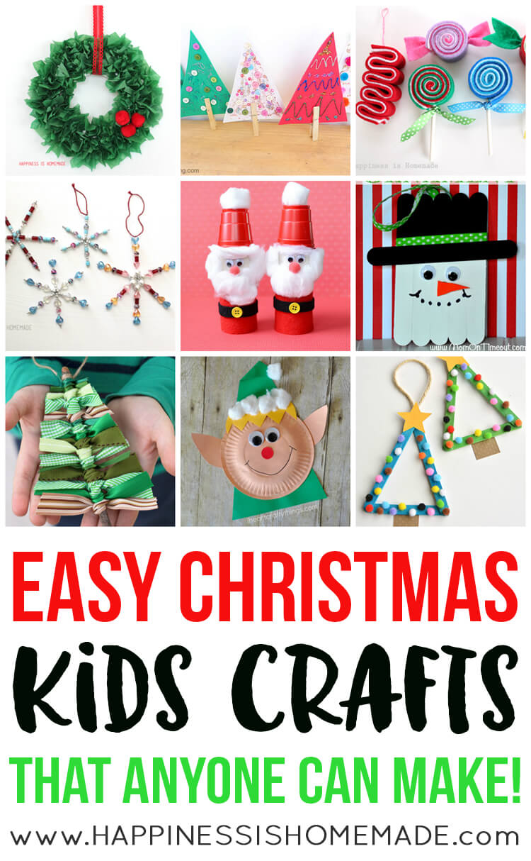 Easy Christmas Kids Crafts That Anyone Can Make Happiness Is Homemade