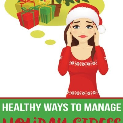 Healthy Ways to Manage Holiday Stress