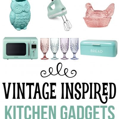 Vintage Inspired Kitchen Decor & Gadgets