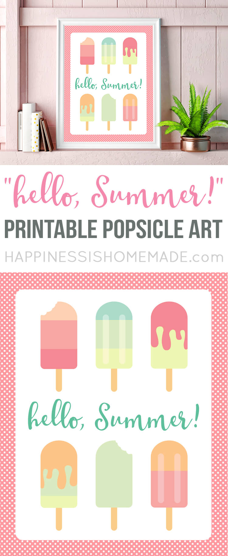 "Hello, Summer! Welcome the new season with two sweet (and free!) ""Hello, Summer"" printable popsicle art prints! Two cute options to choose from!"