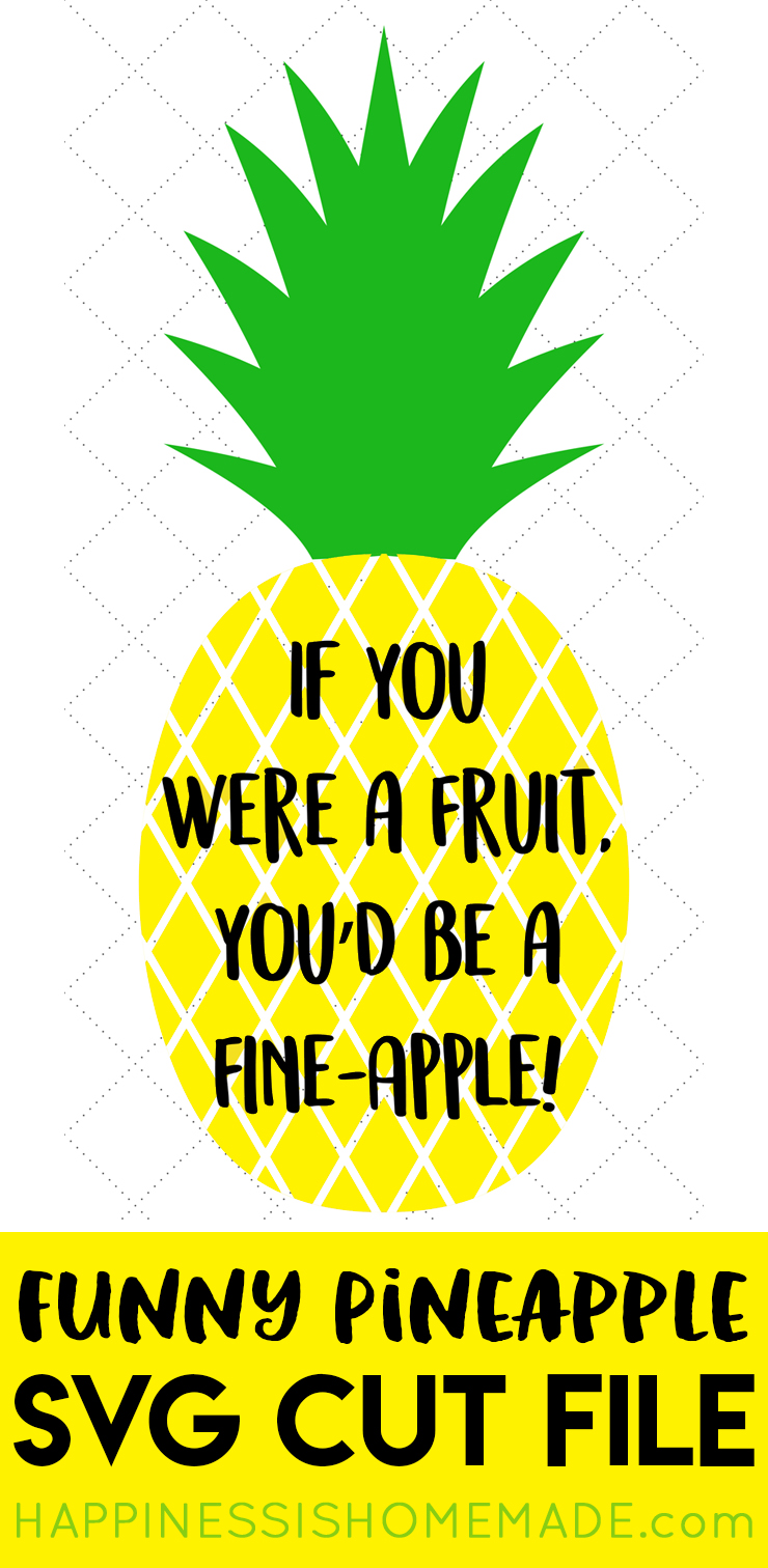 Fine Apple Pineapple Svg File Happiness Is Homemade