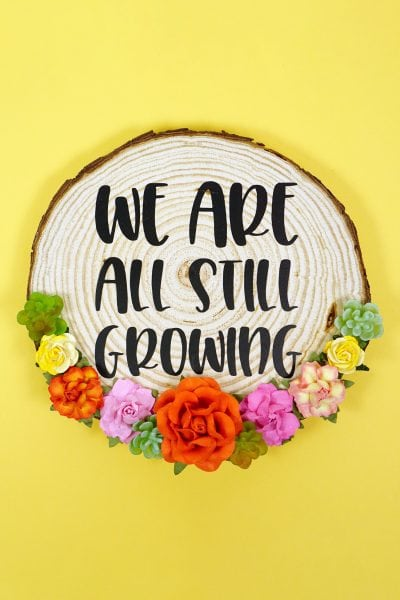 """We Are All Still Growing"" SVG File"
