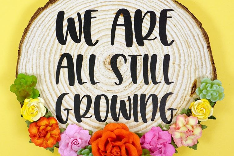 """""""We Are All Still Growing"""" SVG File"""