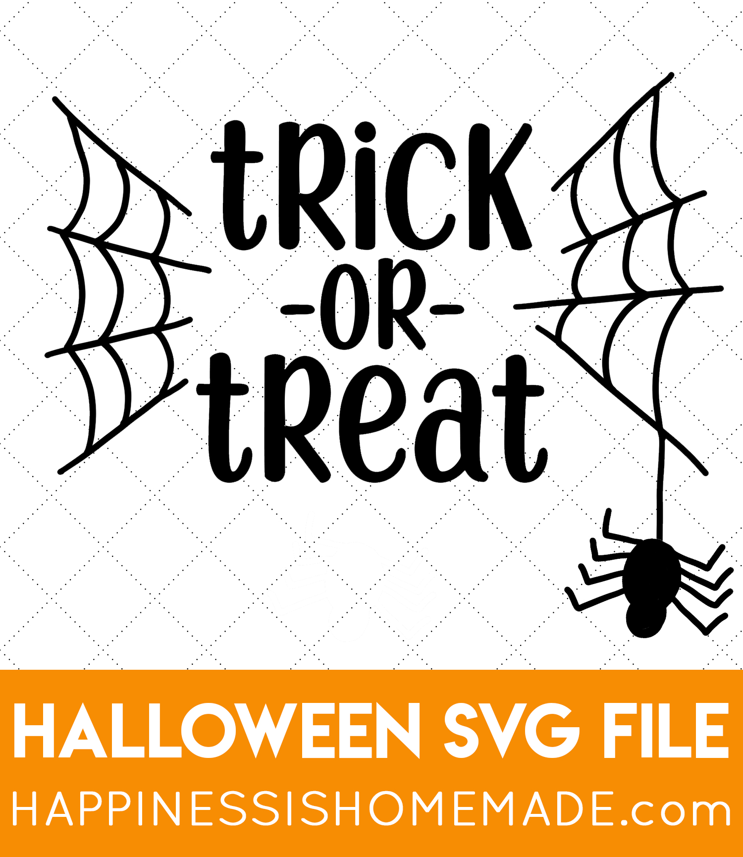 Trick Or Treat Halloween Svg File Happiness Is Homemade