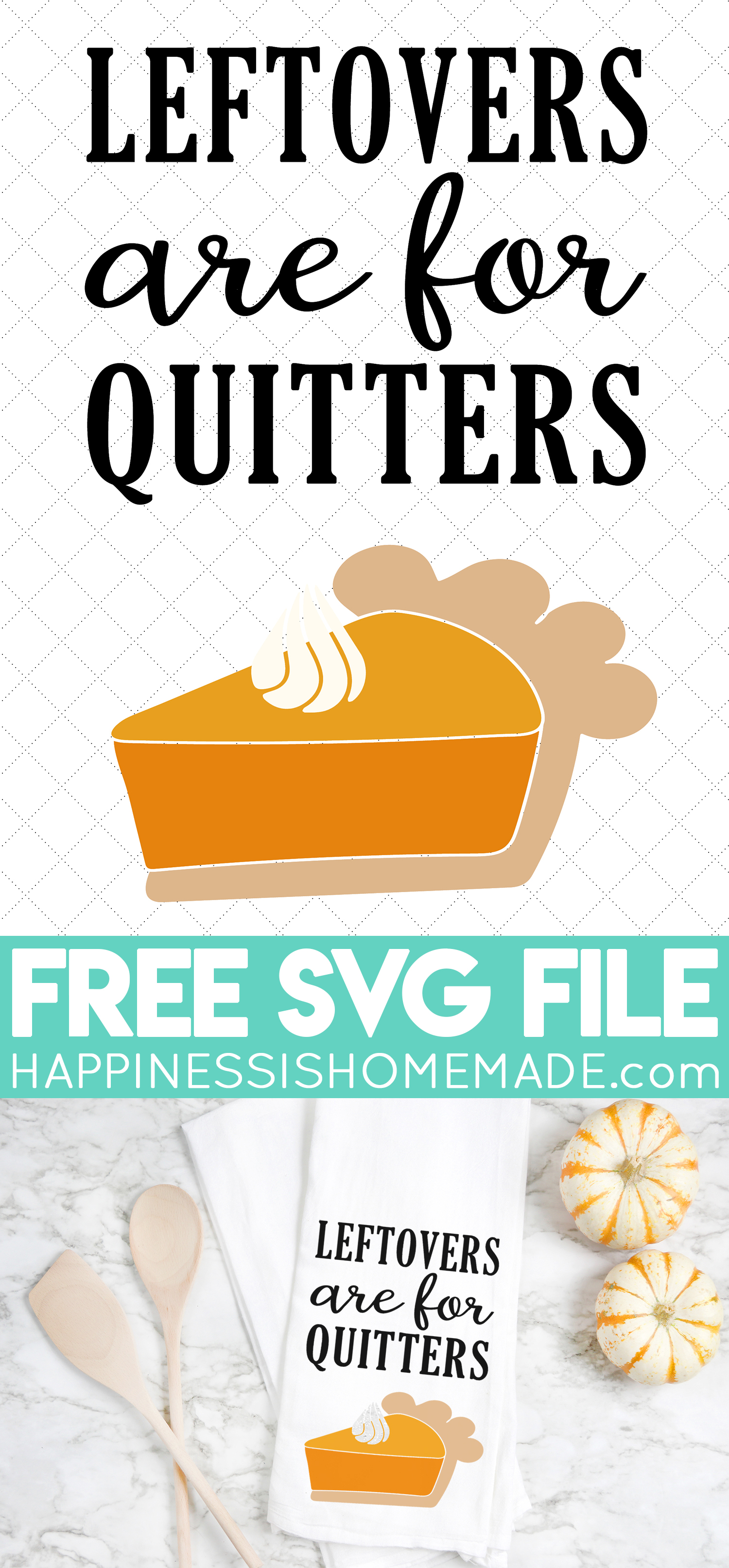 Free Thanksgiving SVG - Leftovers are for Quitters with this funny and FREE Thanksgiving SVG file! Make your own shirts, tea towels, signs, and more! Easy DIY Thanksgiving decorations!