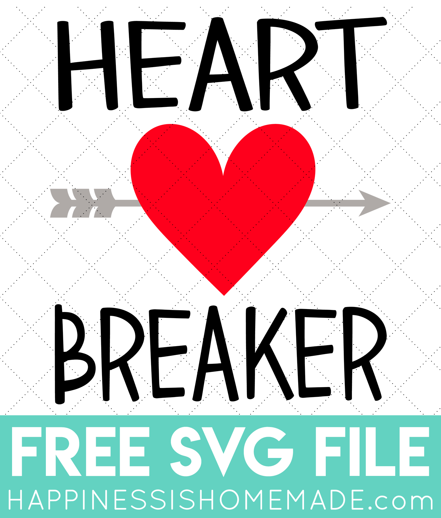 Free Valentine S Day Svgs Heart Breaker Shirt Happiness Is Homemade