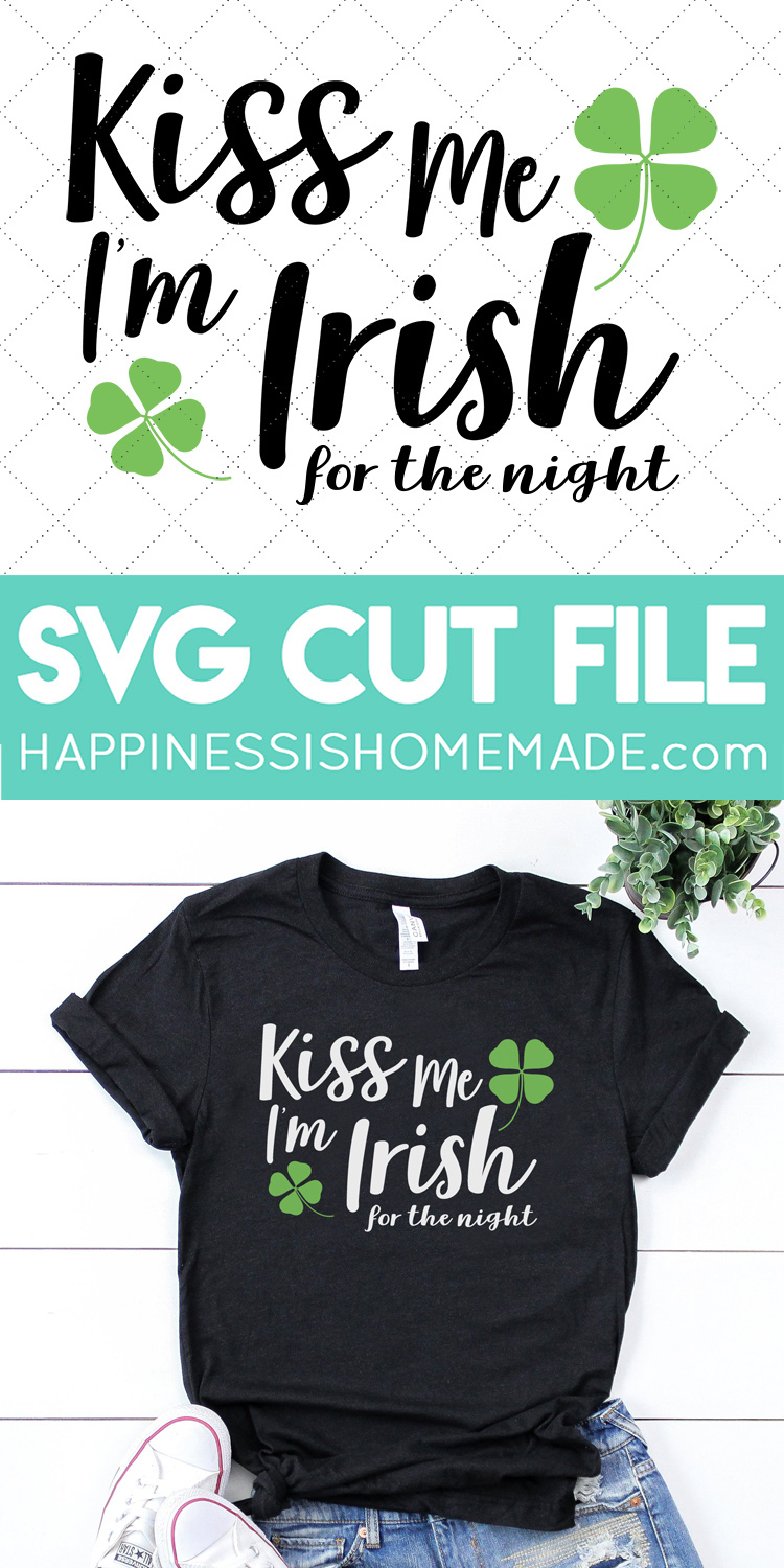 Kiss Me I M Irish St Patrick S Day Svgs Happiness Is Homemade