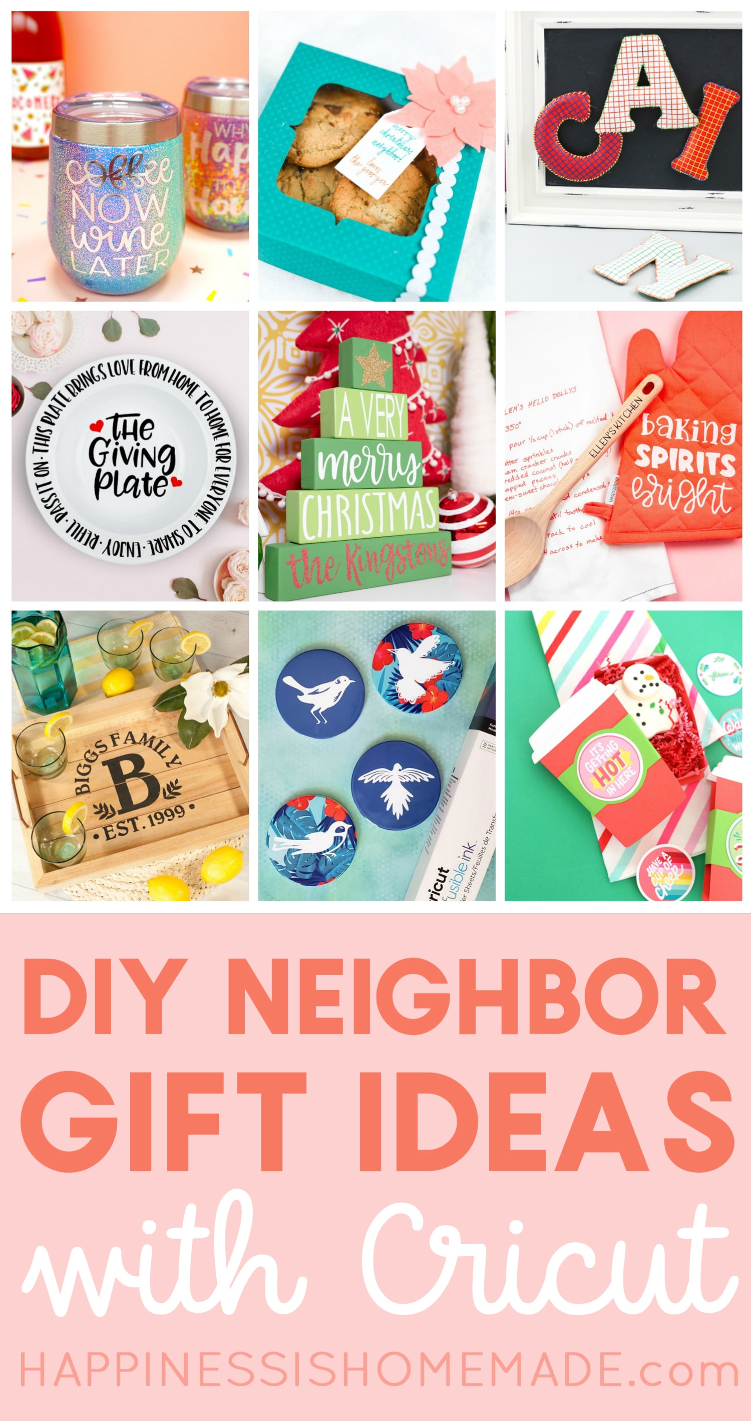 25 Diy Neighbor Gifts With Cricut Happiness Is Homemade