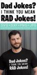 Dad Jokes are Rad Jokes SVG File and Shirt