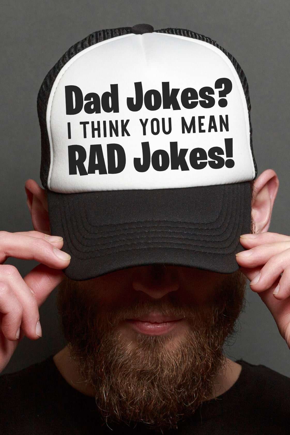 Dad Jokes? I Think You Mean RAD Jokes! on a black and white hat