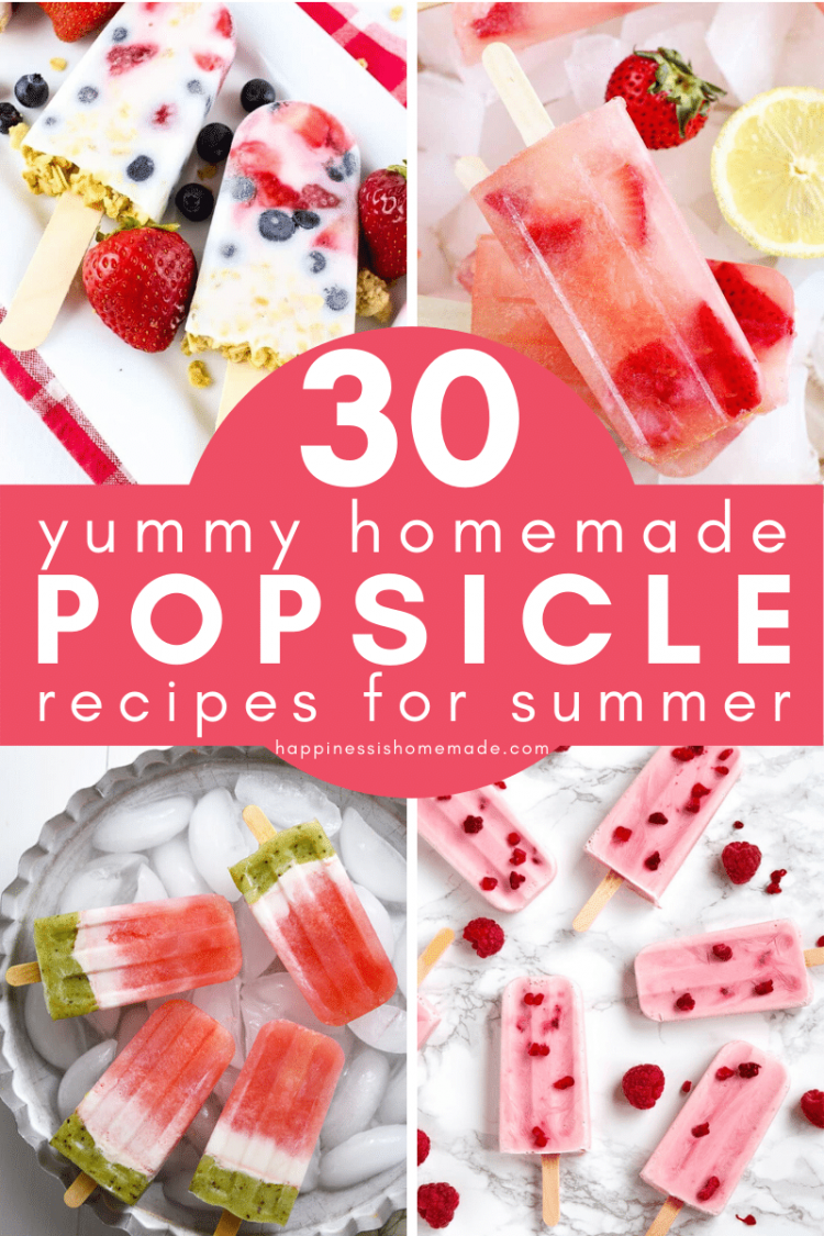 "collage of ""30 Yummy Homemade Popsicle Recipes for Summer"""