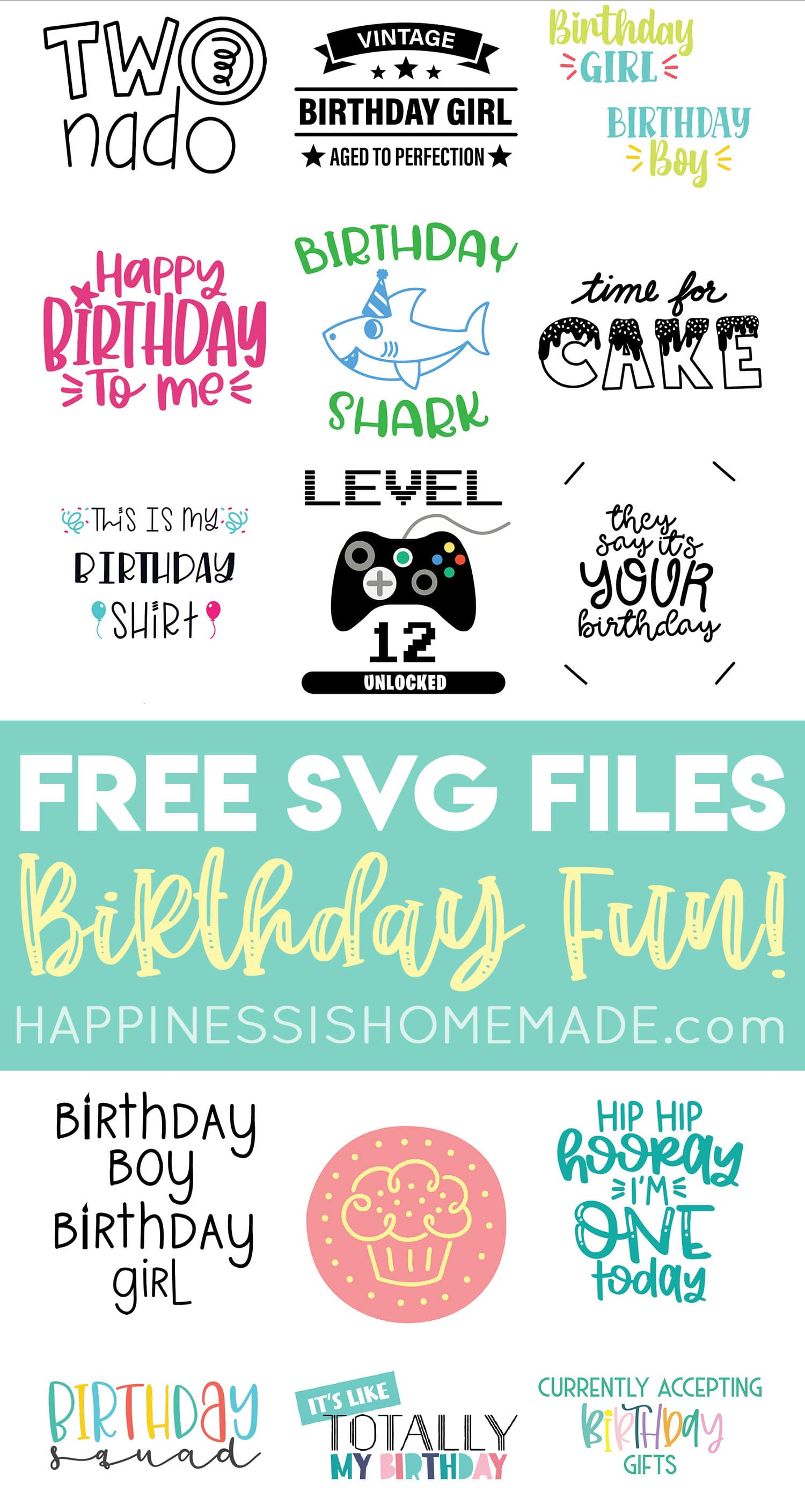 15 Free Birthday Svg Files Happiness Is Homemade